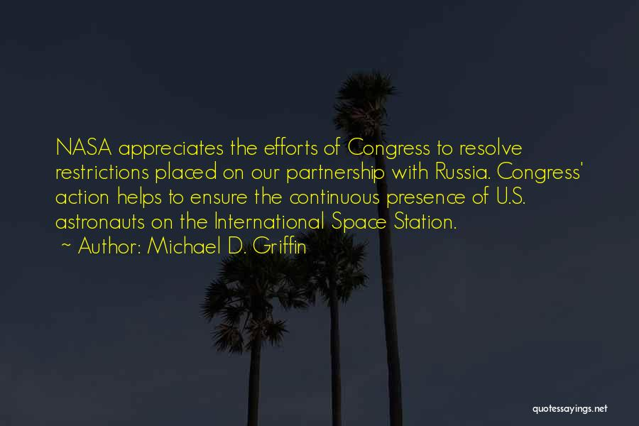Appreciate Your Efforts Quotes By Michael D. Griffin