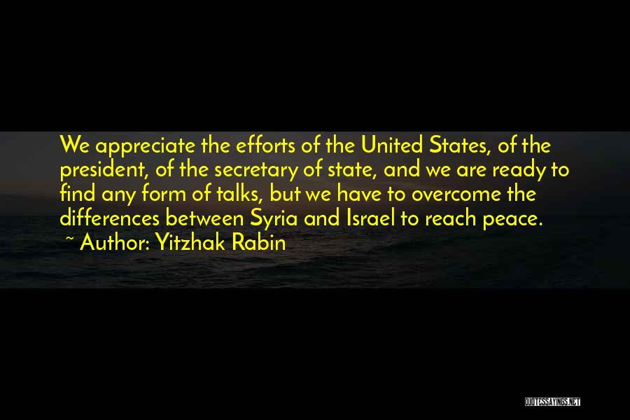 Appreciate Your Efforts Quotes By Yitzhak Rabin