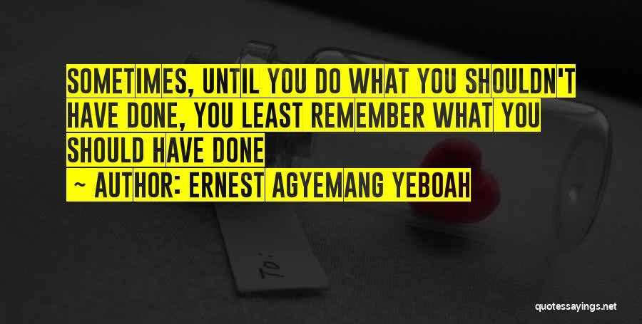 Appreciating My Life Quotes By Ernest Agyemang Yeboah