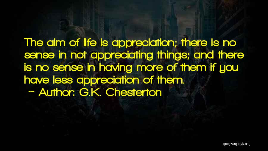Appreciating My Life Quotes By G.K. Chesterton