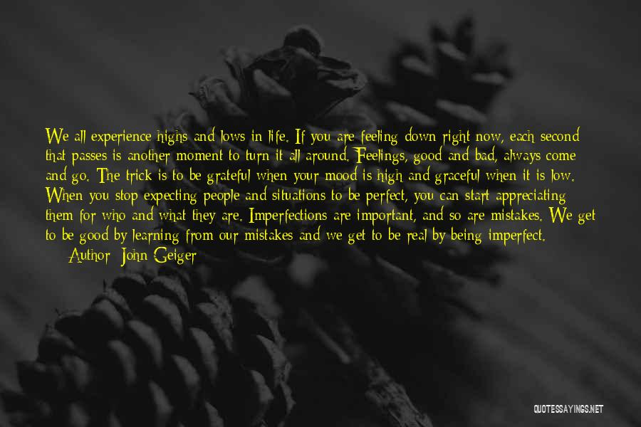 Appreciating My Life Quotes By John Geiger