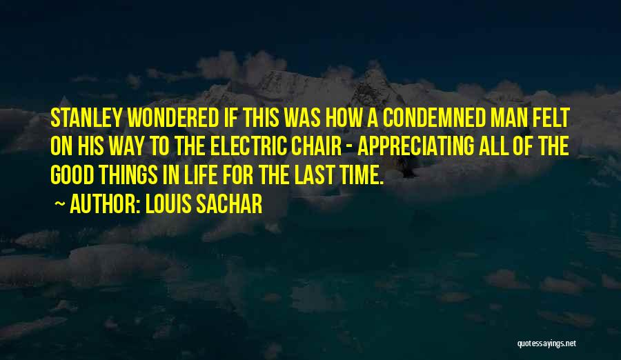 Appreciating My Life Quotes By Louis Sachar
