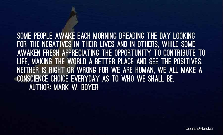 Appreciating My Life Quotes By Mark W. Boyer