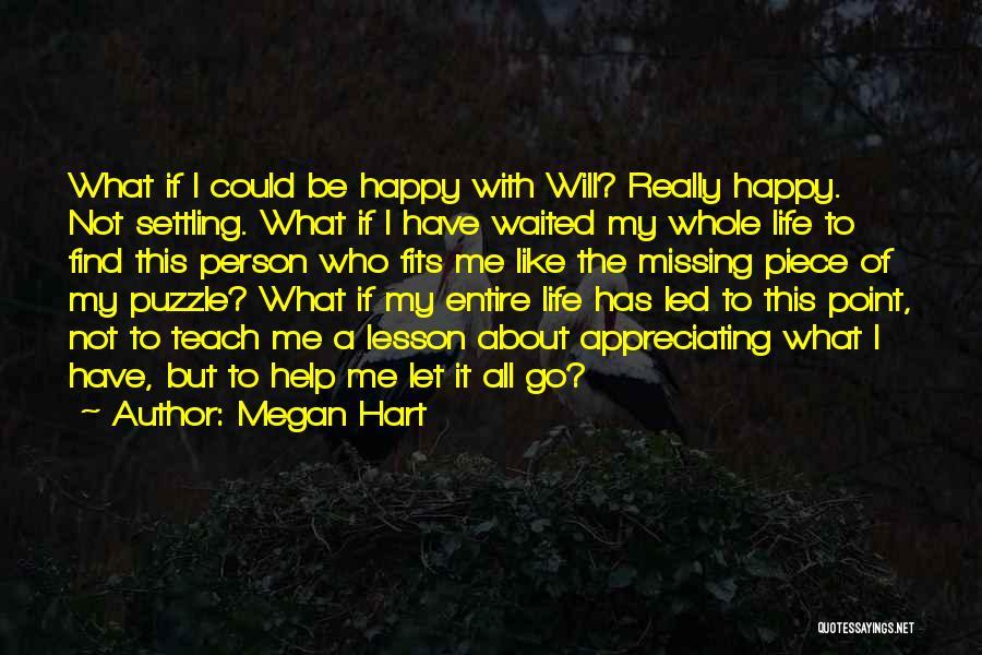 Appreciating My Life Quotes By Megan Hart