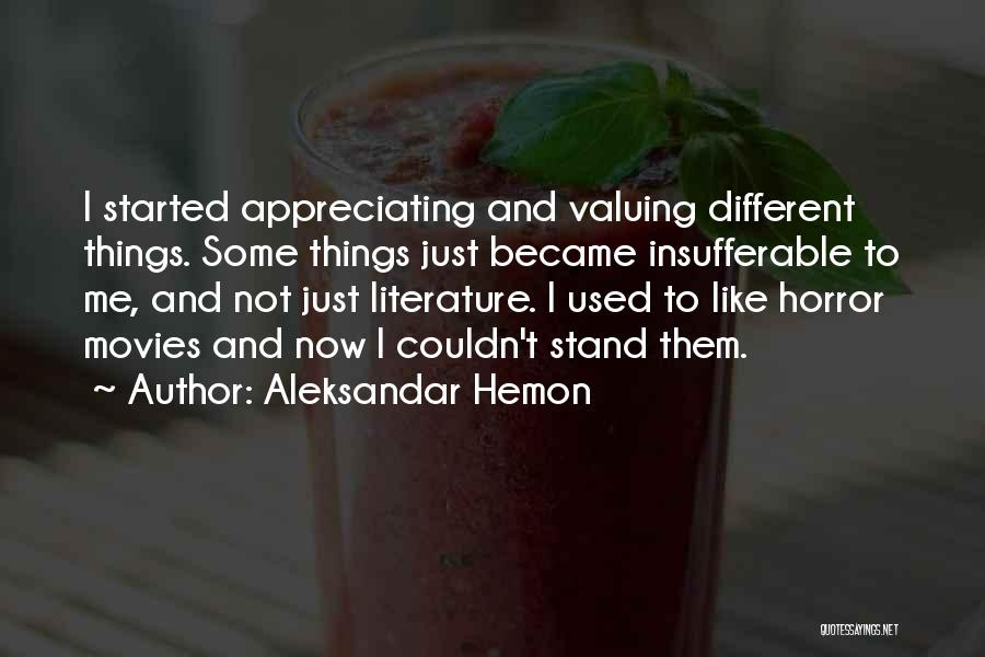 Appreciating What You Have Quotes By Aleksandar Hemon