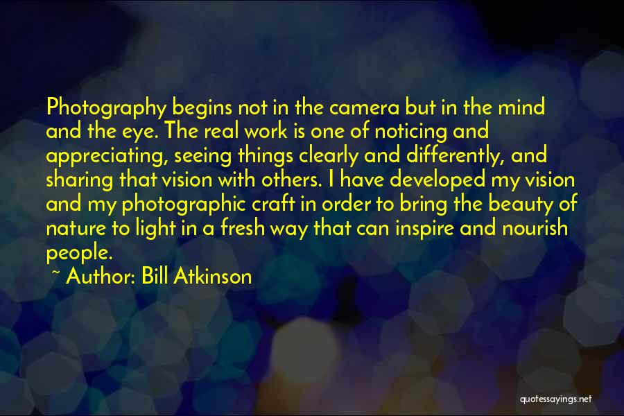 Appreciating What You Have Quotes By Bill Atkinson