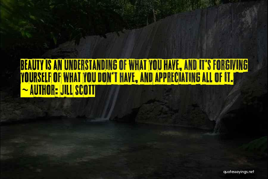 Appreciating What You Have Quotes By Jill Scott
