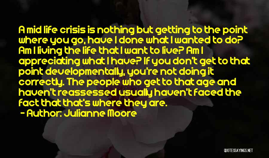 Appreciating What You Have Quotes By Julianne Moore