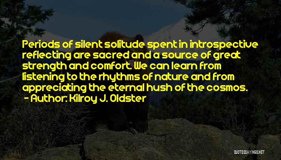 Appreciating What You Have Quotes By Kilroy J. Oldster