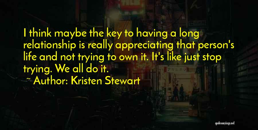 Appreciating What You Have Quotes By Kristen Stewart