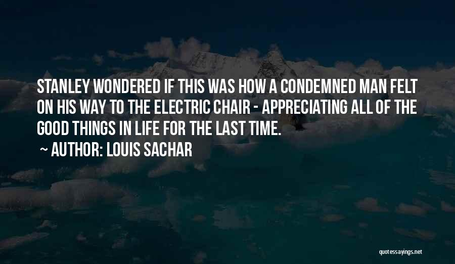 Appreciating What You Have Quotes By Louis Sachar