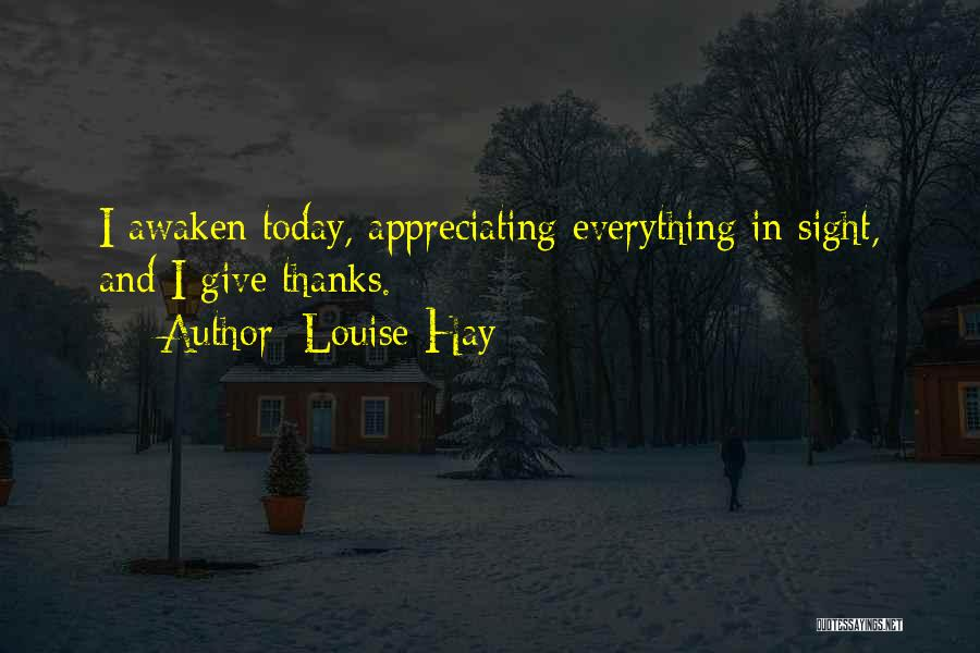 Appreciating What You Have Quotes By Louise Hay