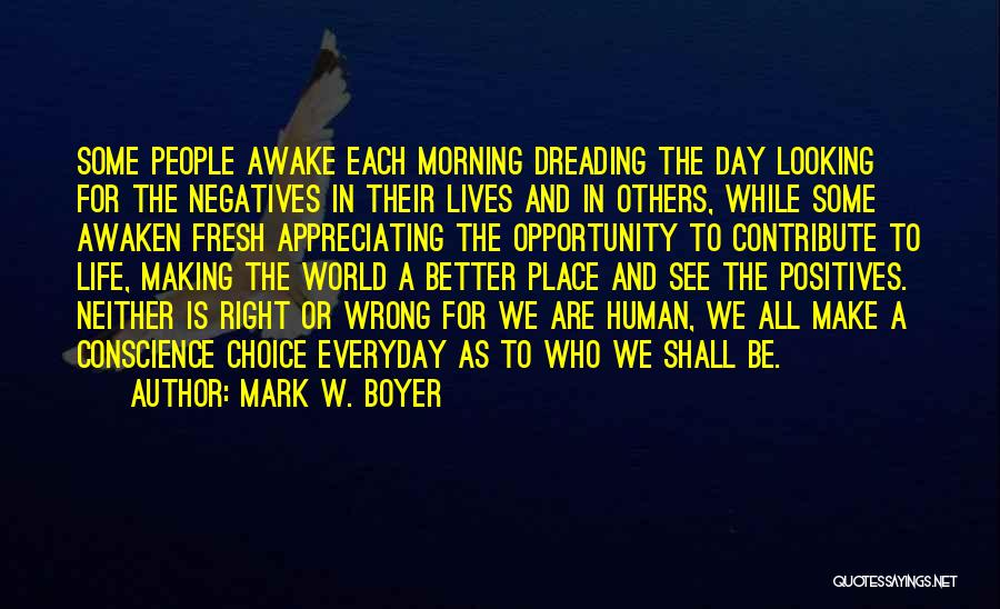 Appreciating What You Have Quotes By Mark W. Boyer
