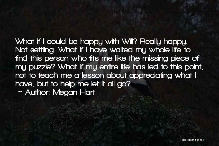 Appreciating What You Have Quotes By Megan Hart