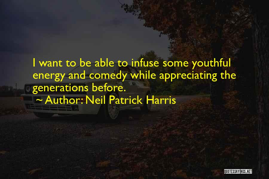 Appreciating What You Have Quotes By Neil Patrick Harris