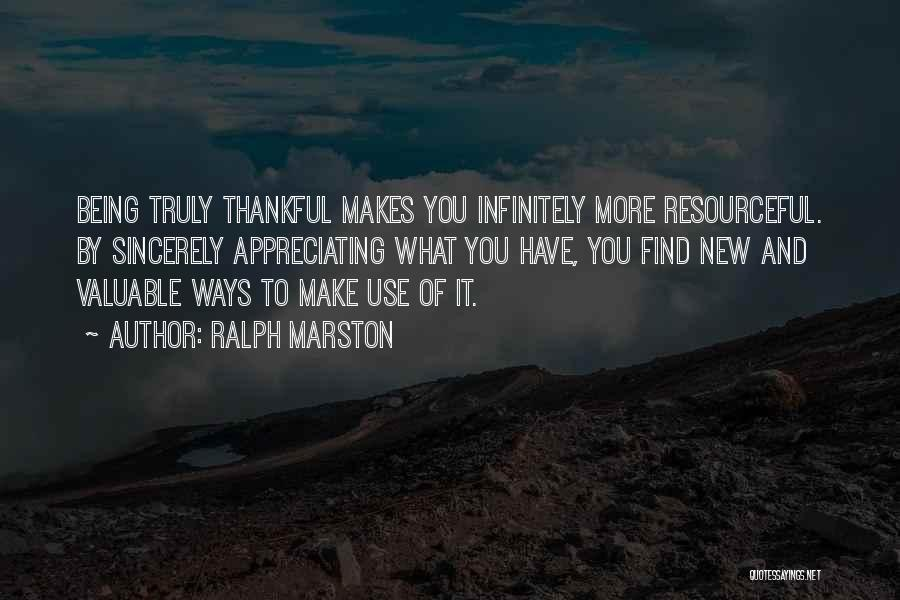 Appreciating What You Have Quotes By Ralph Marston