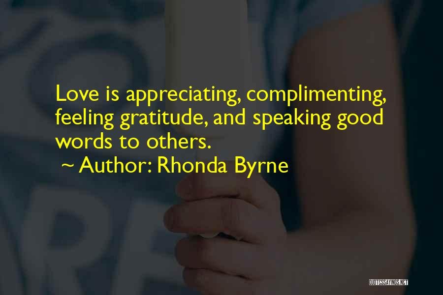 Appreciating What You Have Quotes By Rhonda Byrne