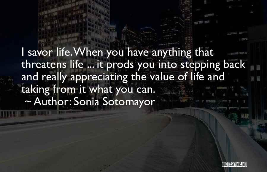 Appreciating What You Have Quotes By Sonia Sotomayor
