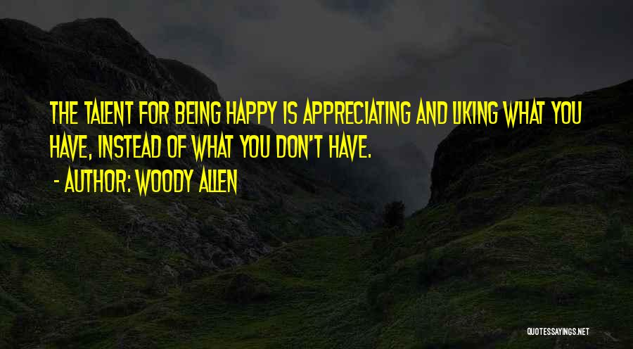 Appreciating What You Have Quotes By Woody Allen