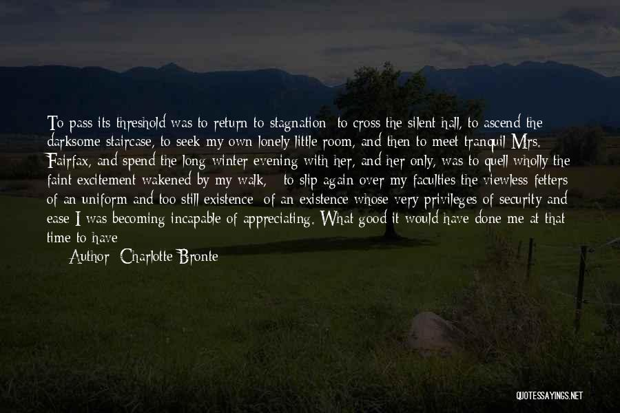 Appreciating Your Life Quotes By Charlotte Bronte