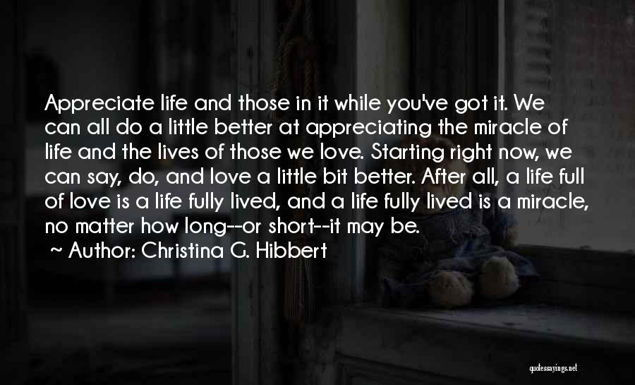 Appreciating Your Life Quotes By Christina G. Hibbert