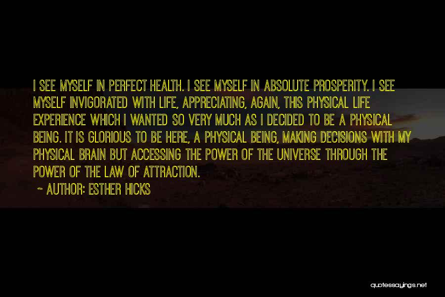 Appreciating Your Life Quotes By Esther Hicks