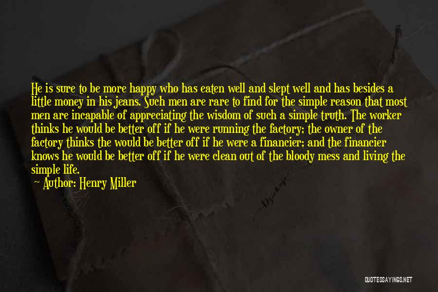 Appreciating Your Life Quotes By Henry Miller