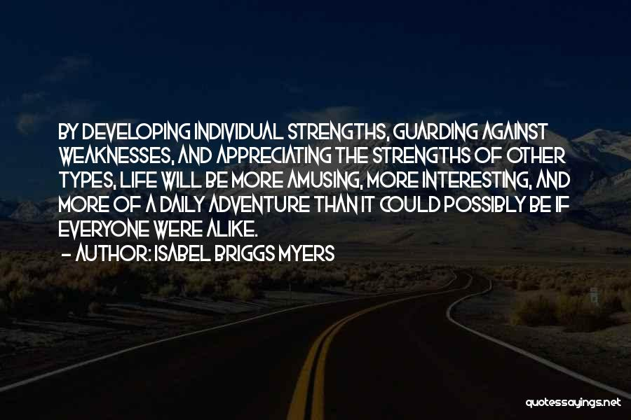 Appreciating Your Life Quotes By Isabel Briggs Myers