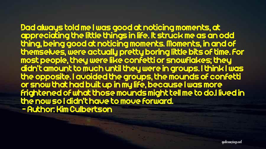 Appreciating Your Life Quotes By Kim Culbertson