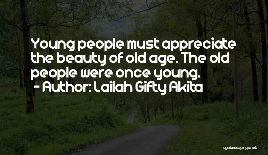 Appreciating Your Life Quotes By Lailah Gifty Akita