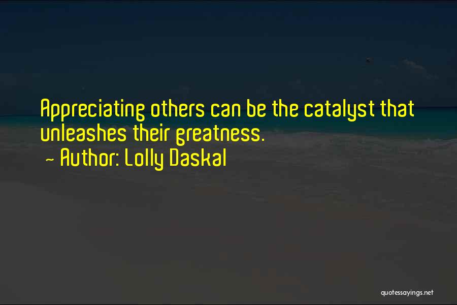 Appreciating Your Life Quotes By Lolly Daskal