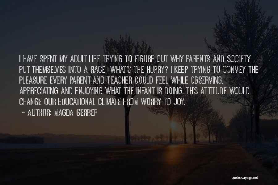 Appreciating Your Life Quotes By Magda Gerber