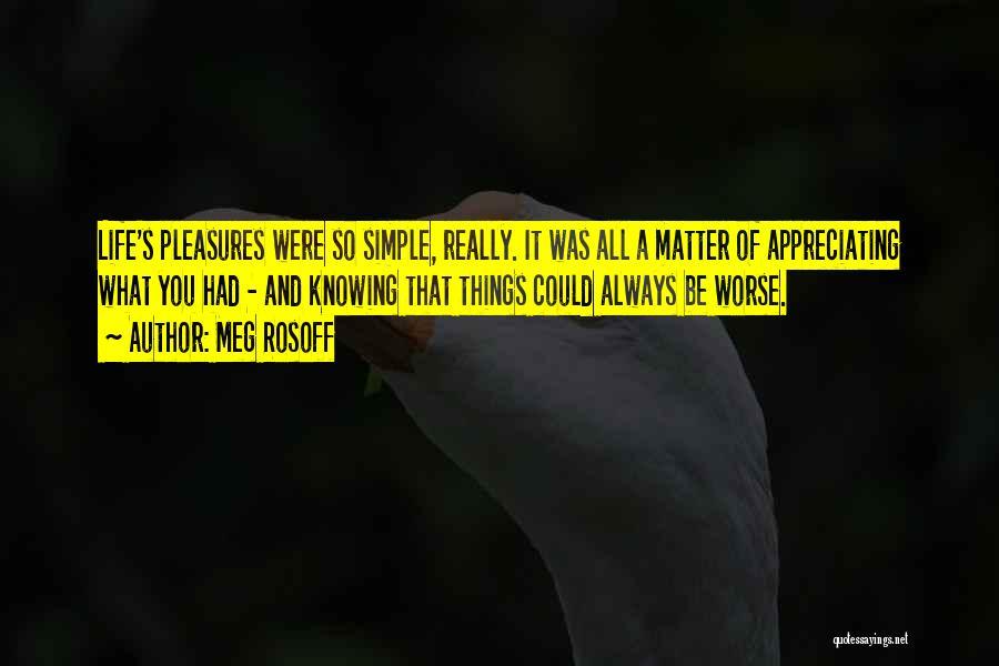 Appreciating Your Life Quotes By Meg Rosoff