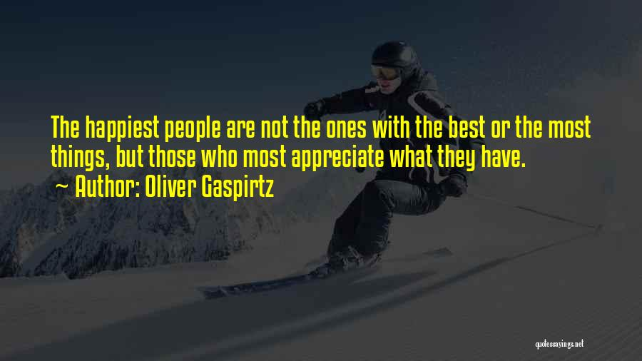 Appreciating Your Life Quotes By Oliver Gaspirtz
