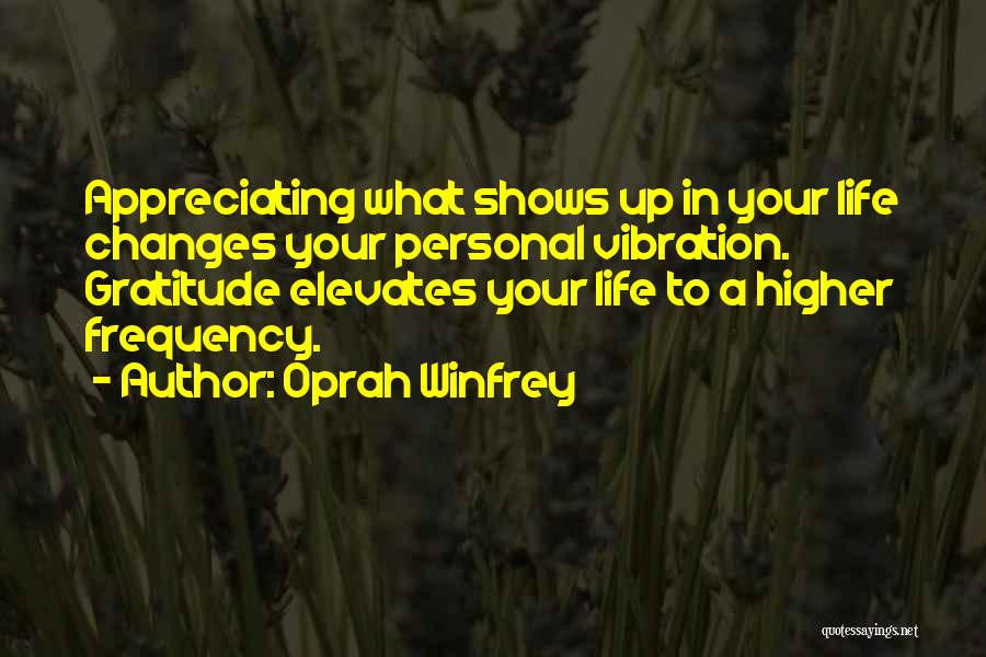 Appreciating Your Life Quotes By Oprah Winfrey