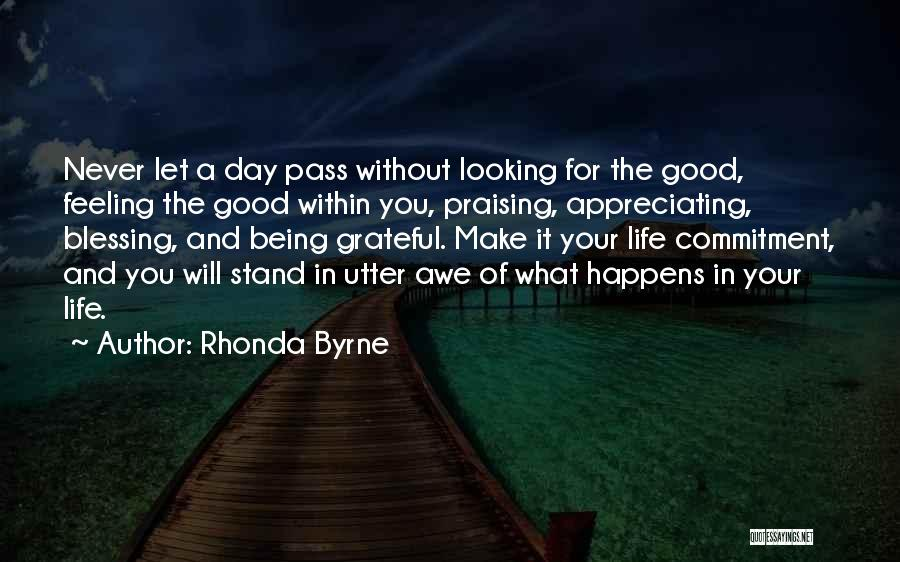 Appreciating Your Life Quotes By Rhonda Byrne