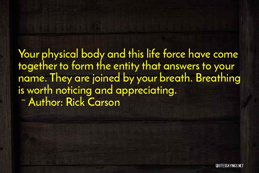 Appreciating Your Life Quotes By Rick Carson