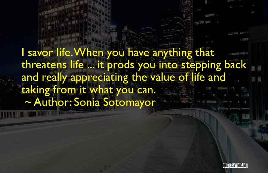 Appreciating Your Life Quotes By Sonia Sotomayor