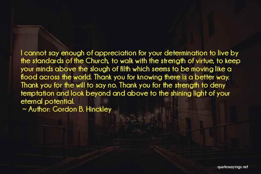 Appreciation And Thank You Quotes By Gordon B. Hinckley