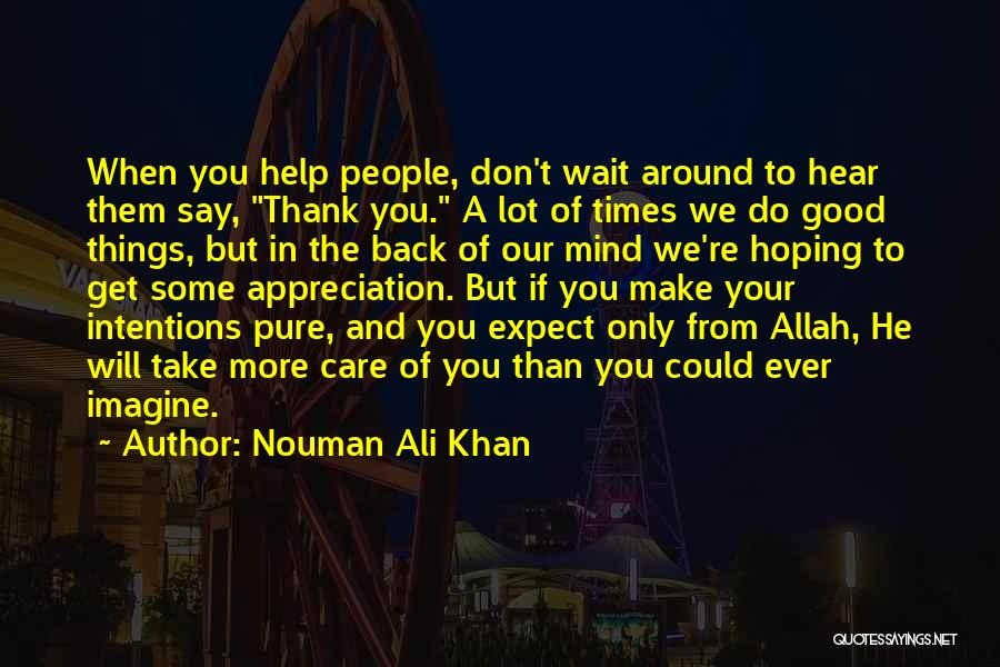 Appreciation And Thank You Quotes By Nouman Ali Khan