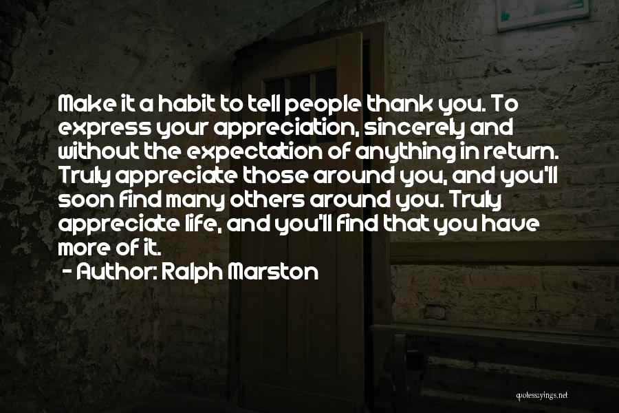 Appreciation And Thank You Quotes By Ralph Marston
