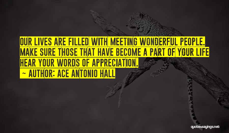 Appreciation For Friends Quotes By Ace Antonio Hall