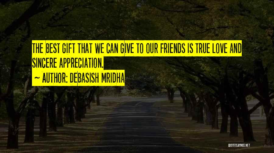 Appreciation For Friends Quotes By Debasish Mridha