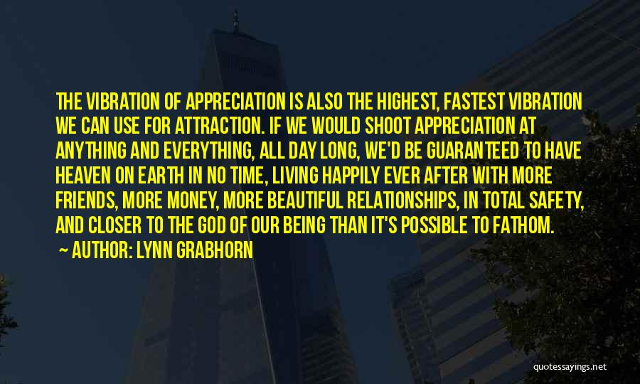 Appreciation For Friends Quotes By Lynn Grabhorn