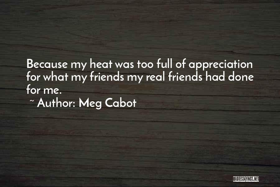 Appreciation For Friends Quotes By Meg Cabot