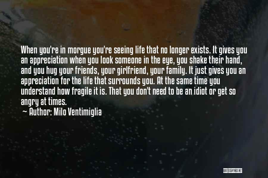 Appreciation For Friends Quotes By Milo Ventimiglia