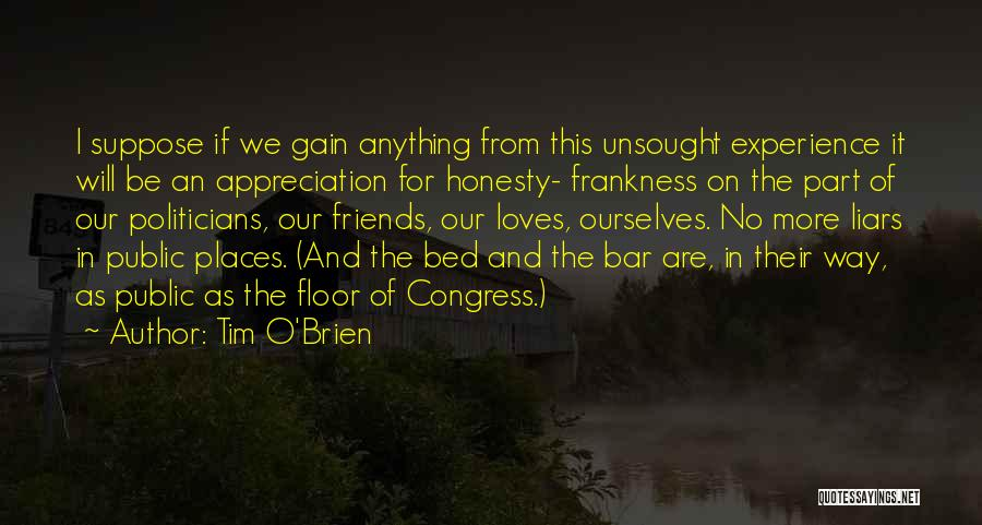 Appreciation For Friends Quotes By Tim O'Brien