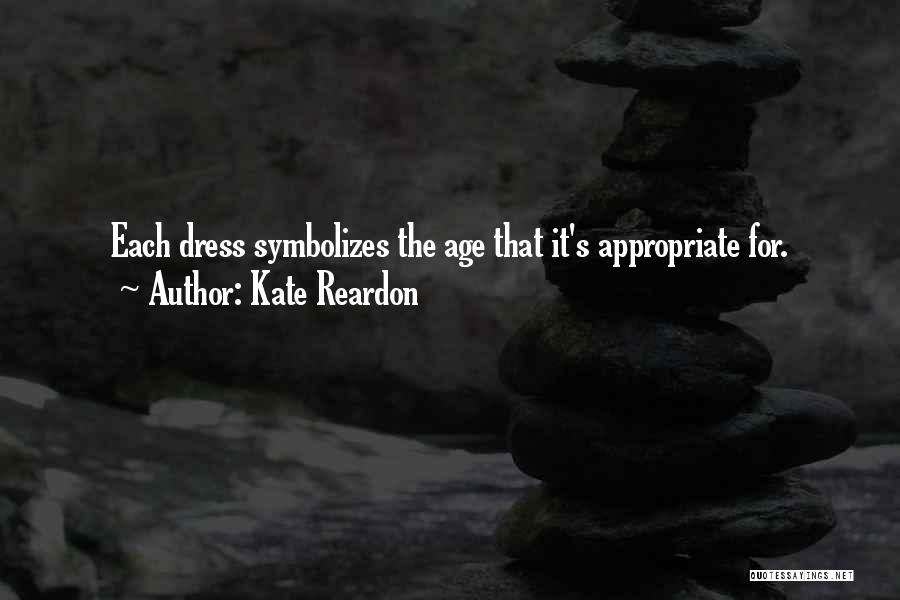 Appropriate Dress Quotes By Kate Reardon