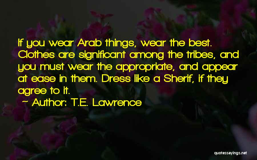 Appropriate Dress Quotes By T.E. Lawrence