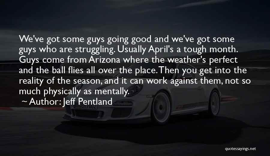 April Weather Quotes By Jeff Pentland